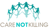 Care Not Killing - promoting care, opposing euthanasia